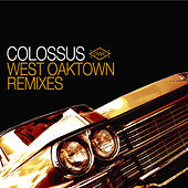 Play & Download West Oaktown (Remix Album) by Colossus | Napster