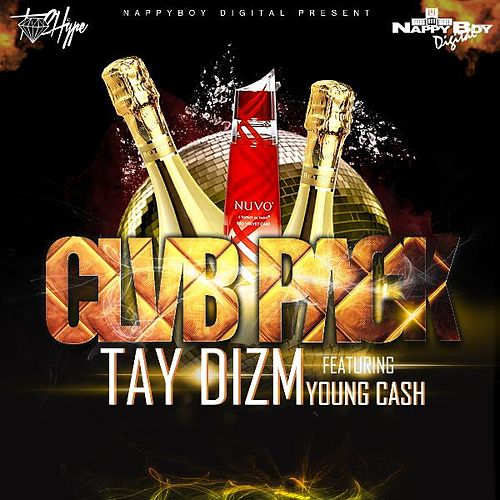 Play & Download Club Pack (feat. Young Cash) by Tay Dizm | Napster