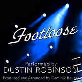 Footloose (from the Motion Picture, Footloose) (Single) (Tribute) by Dustin Robinson