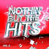 Nothin' But The Hits Vol. 2 by Various Artists