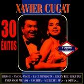 Xavier Cugat 30 Exitos by Xavier Cugat
