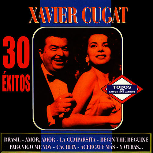 Play & Download Xavier Cugat 30 Exitos by Xavier Cugat | Napster