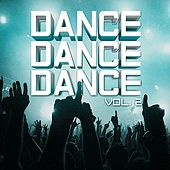 Dance, Dance, Dance Vol. 2 by Various Artists