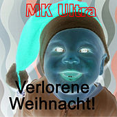 Play & Download Verlorene Weihnacht! by MK Ultra | Napster
