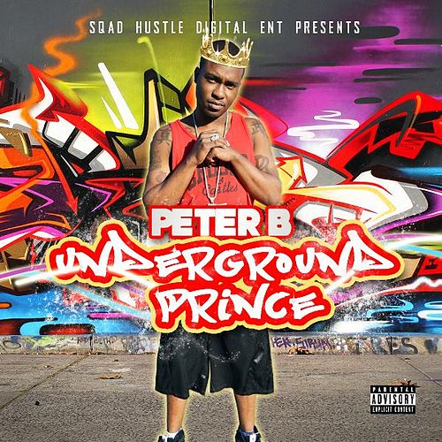 Play & Download Underground Prince by Peter B   Napster