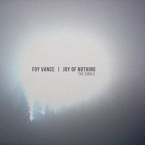 Joy of Nothing - Single by Foy Vance