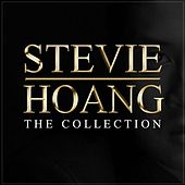 Play & Download Stevie Hoang: The Collection by Stevie Hoang | Napster