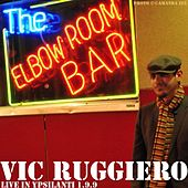 Live At the Elbow Room Bar 1/9/9 by Vic Ruggerio