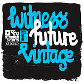 Play & Download Witness Future Vintage by Various Artists | Napster