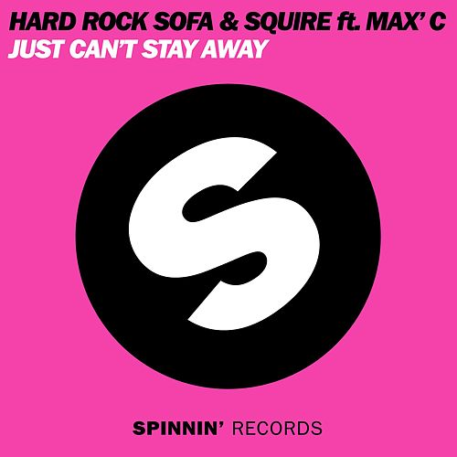 Play & Download Just Can't Stay Away (Vocal Mix) by Hard Rock Sofa | Napster