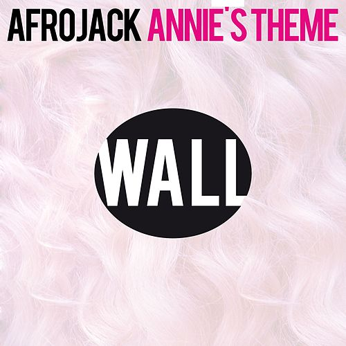 Play & Download Annie's Theme by Afrojack | Napster