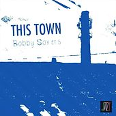 This Town by Los Bobby Soxers