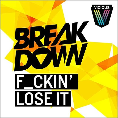 F_ckin' Lose It by Breakdown