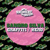 Play & Download Graffiti / Hero by Sandro Silva | Napster
