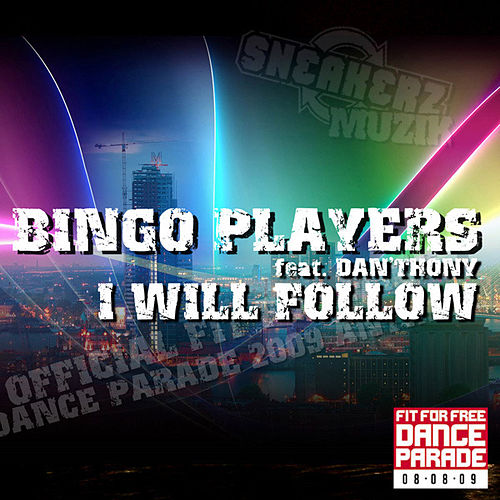 Play & Download I Will Follow (Theme Fit For Free Dance Parade) by Bingo Players | Napster