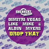 Drop That by Dimitri Vegas & Like Mike