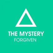 Forgiven by The Mystery