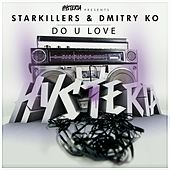 Do U Love by Starkillers