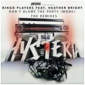 Play & Download Don't Blame The Party (Mode) (The Remixes) by Bingo Players | Napster