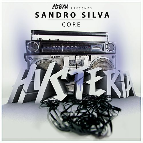 Play & Download Core by Sandro Silva | Napster