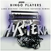 Play & Download Lame Brained (Stefano Noferini Remix) by Bingo Players | Napster