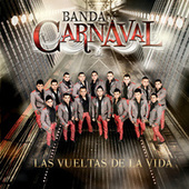 Play & Download Las Vueltas De La Vida by Banda Carnaval | Napster