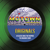 Motown The Musical Originals - 40 Classic Songs That Inspired The Broadway Show! by Various Artists