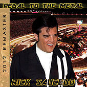 Play & Download Pedal to the Metal (2012 Remaster) by Rick Saucedo | Napster