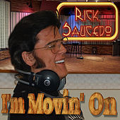 Play & Download I'm Movin' On by Rick Saucedo | Napster