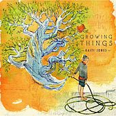 Play & Download Growing Things - EP by Kaiti Jones | Napster