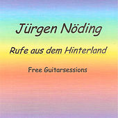 Play & Download Rufe aus dem Hinterland by Juergen Noeding | Napster