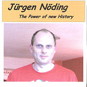 The Power Of New History von Juergen Noeding