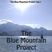 Play & Download The Blue Mountain Project, Vol.1 by The Blue Mountain Project | Napster