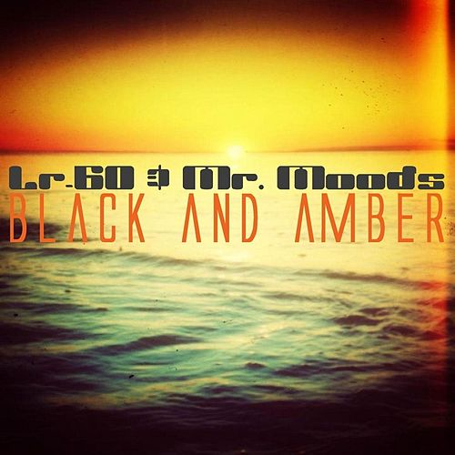 Play & Download Black and Amber by Lr-60 | Napster