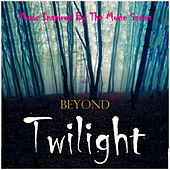 Beyond Twilight (Music Inspired By the Film Series) by Various Artists