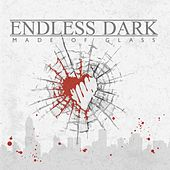 Play & Download Made of Glass by Endless Dark | Napster