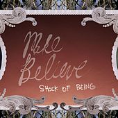 Shock Of Being by Make Believe