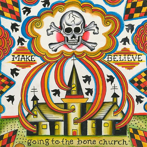Going To The Bone Church by Make Believe