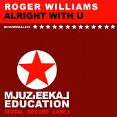 Alright With U by Roger Williams