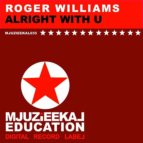 Play & Download Alright With U by Roger Williams | Napster