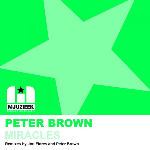 Play & Download Miracles by Peter Brown | Napster