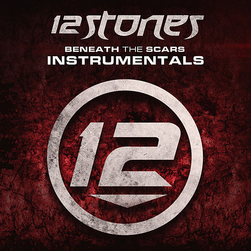 Play & Download Beneath the Scars (Instrumentals) by 12 Stones | Napster