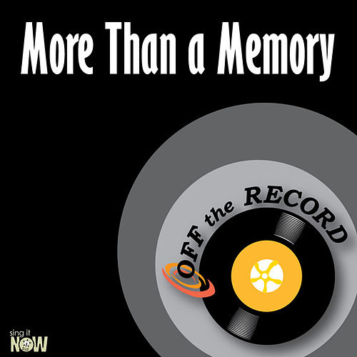 Play & Download More Than a Memory - Single by Off the Record | Napster