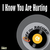 I Know You Are Hurting - Single by Off the Record