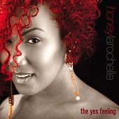 Play & Download The Yes Feeling by Honey Larochelle | Napster