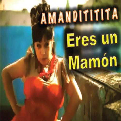 Play & Download Eres Un Mamón by Amandititita | Napster