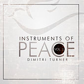 Instruments of Peace, Vol. 1 by Dimitri Turner