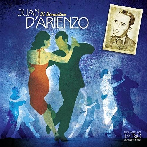 Play & Download The Masters of Tango: Juan D'Arienzo, El Simpático by Juan D'Arienzo | Napster