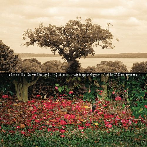 Play & Download Be Still by Dave Douglas | Napster