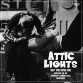 Play & Download Say You Love Me by Attic Lights | Napster